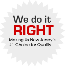 We Do It Right - Making Us New Jersey's #1 Choice for Quality